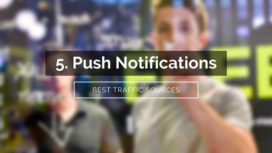 traffic sources push notifications